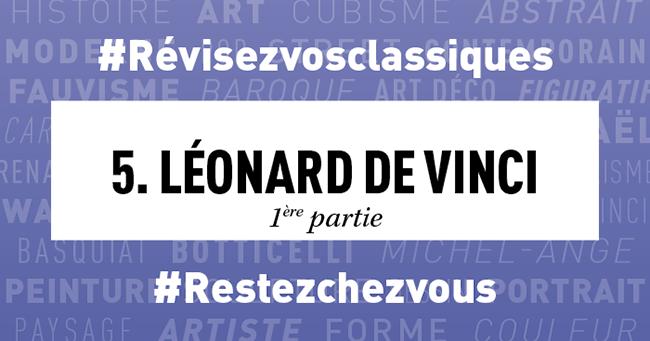 Révisez vos classiques en histoire de l'art : Léonard de Vinci (1ère partie) - 3 avril 2020 - lejournaldesarts.fr